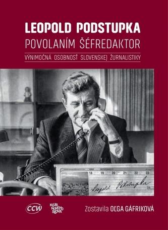 Leopold Podstupka, povolaním šéfredaktor