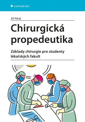 Chirurgická propedeutika - Základy chirurgie pro studenty lékařských fakult