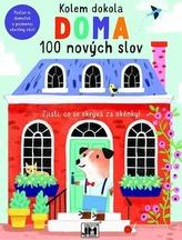 Kolem dokola Doma - 100 nových slov