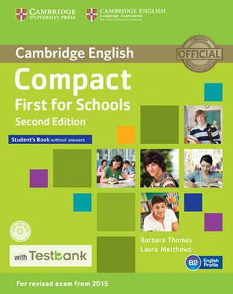 Compact First for Schools Student´s Book without Answers with CD-ROM with Testbank