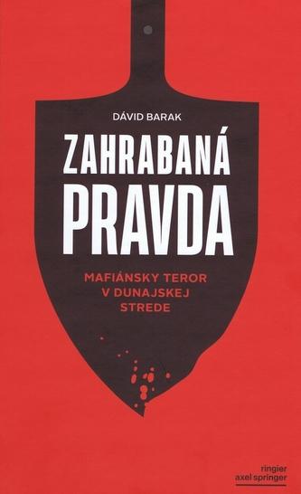 Zahrabaná pravda - Mafiánsky teror v Dunajskej Strede
