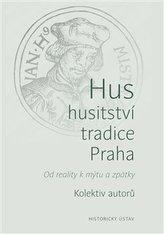 Hus – husitství – tradice - Praha