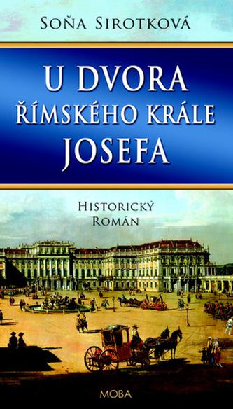 U dvora římského krále Josefa