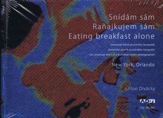 Snídám sám/ Raňajkujem sám/ Eating breakfast alone