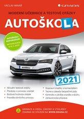 Autoškola 2021 - Moderní učebnice a testové otázky