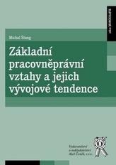 Základní pracovněprávní vztahy a jejich vývojové tendence