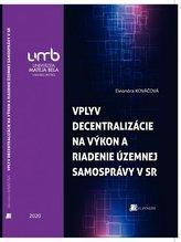 Vplyv decentralizácie na výkon a riadenie územnej samosprávy v Slovenskej republike