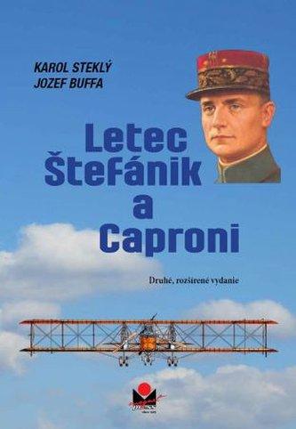 Letec Štefánik a Caproni (2. rozšírené vydanie)