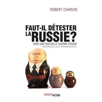 Faut-il détester la Russie?