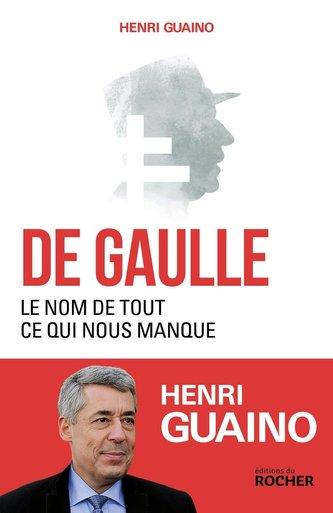 De Gaulle: Le nom de tout ce qui nous manque