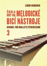 Škola hry na melodické bicí nástroje / School for Mallets Percussion 3