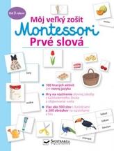 Prvé slová - Môj veľký zošit Montessori