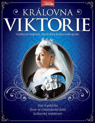 Královna Viktorie – Vládkyně britského impéria, která dala jméno celé epoše!