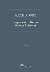 Jazyk a svět. Propoziční realismus Waltera Burleyho