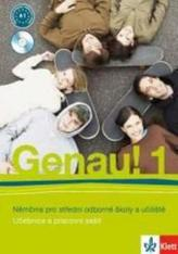 Genau! 1 Němčina pro střední odborné školy a učiliště