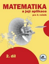 Matematika a její aplikace pro 3. ročník 2. díl