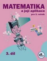 Matematika a její aplikace pro 3. ročník 3. díl