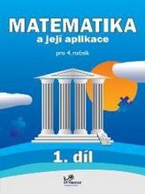 Matematika a její aplikace pro 4. ročník 1. díl
