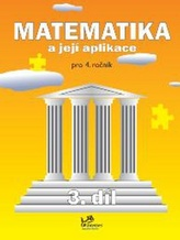 Matematika a její aplikace pro 4. ročník 3. díl