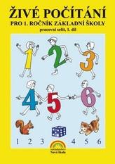 Živé počítání pro 1. ročník základní školy Pracovní sešit 1. díl