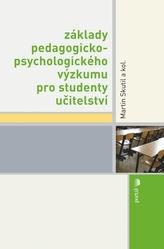 Základy pedagogicko-psychologického výzkumu pro studenty učitelství