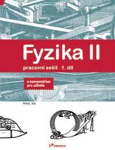 Fyzika II - 1.díl - Pracovní sešit - S komentářem pro učitele