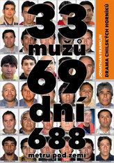 33 mužů, 69 dní, 688 metrů pod zemí