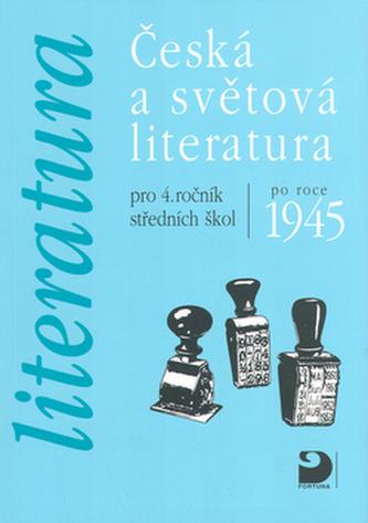 Česká a světová literatura po roce 1945 pro 4. ročník středních škol  - Náhled učebnice