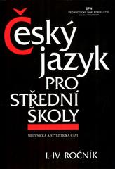Český jazyk pro střední školy I.-IV. ročník