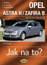 Opel Astra H od 3/04, Zafira B od 7/05