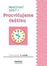 Procvičujeme češtinu pracovní sešit  pro 3. ročník 1. díl