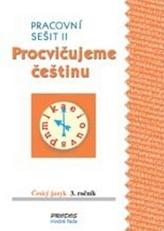 Procvičujeme češtinu pracovní sešit  pro 3. ročník 2. díl