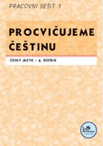 Procvičujeme češtinu 4. ročník pracovní sešit 1