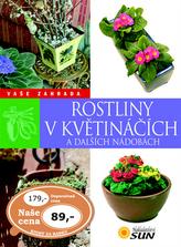 Rostliny v květináčích a dalších nádobách