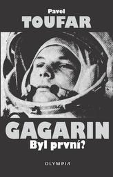 Gagarin Byl první?