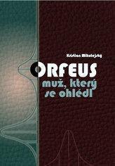 Orfeus, muž, který se ohlédl