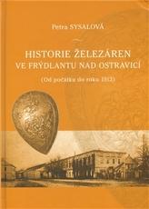 Historie železáren ve Frýdlantu nad Ostravicí