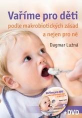 Vaříme pro děti podle makrobiotických zásad + DVD
